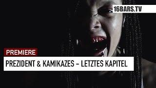 Prezident & Kamikazes - Letztes Kapitel // prod. by Kamikazes  (16BARS.TV PREMIERE)