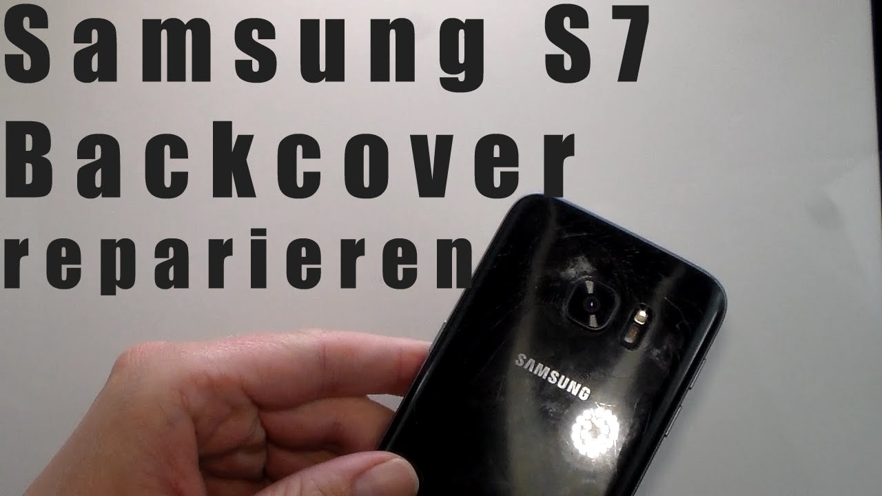 let s repair samsung s7 backcover akkudeckel reparieren wechseln tauschen repair sm g930f. Black Bedroom Furniture Sets. Home Design Ideas