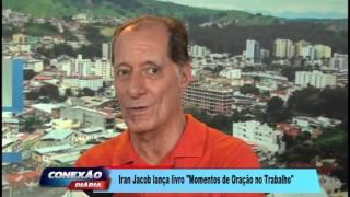 Entrevista Iran Jacob do novo livro MOMENTOS DE ORAÇÃO NO TRABALHO.
