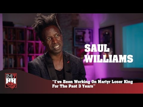 Saul Williams - I've Been Working On Martyr Loser King For The Past 3 Years (247HH Exclusive)