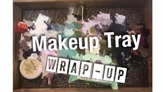 Makeup Tray Summary [March 5, 2018]