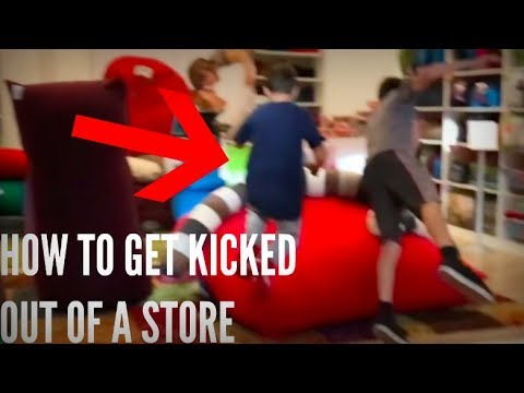HOW TO GET KICKED OUT OF A STORE