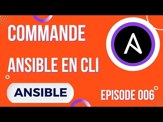 ANSIBLE- 6. LA COMMANDE ANSIBLE EN CLI