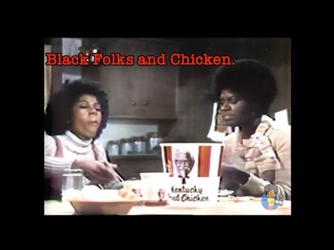 Black Folks and Chicken: KFC TV Ads 1967 - Today