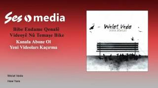 Welat Veda - Hew Yare Video