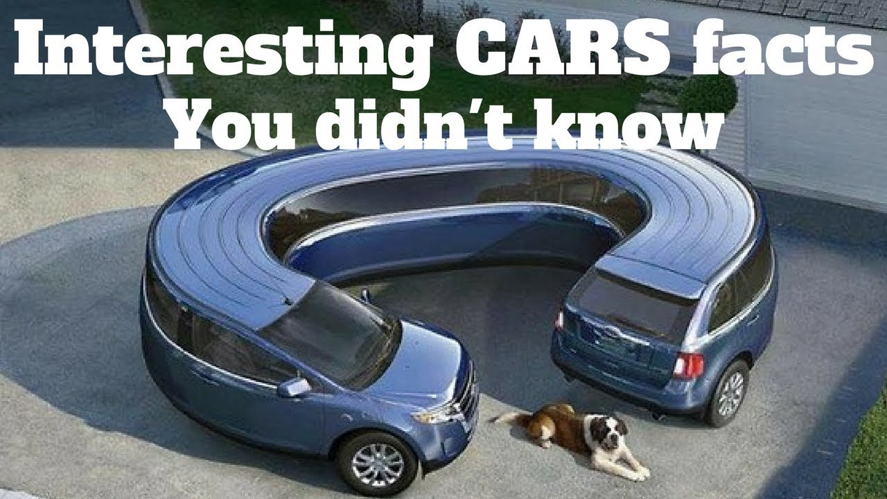 Interesting Car Facts You Didn T Know Amazing Info About Cars