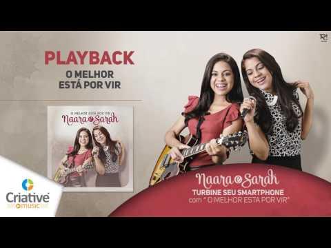 Naara e Sarah - O Melhor Está Por Vir (Play Back)