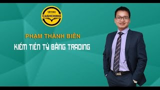Hướng dẫn kiếm tiền online từ Forex Trading | Phạm Thành Biên