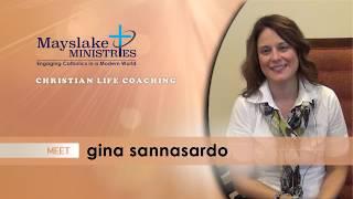 Mayslake Ministries   Meet Gina Sannasardo, Christian Life Coaching