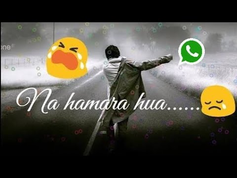 Na hamara hua Na tumhara hua video song whatsapp status for 30 sec, love status