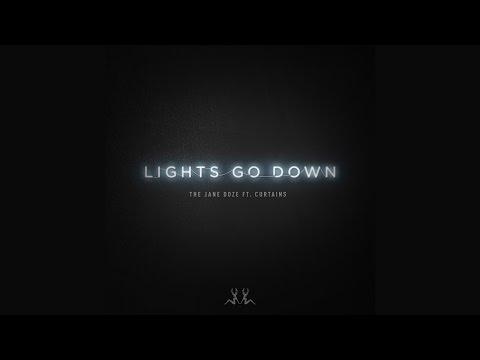 "The Jane Doze ft. CURTAINS - ""Lights Go Down"""