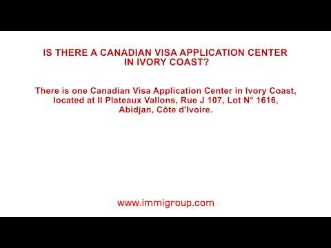 Is there a Canadian Visa Application Center in Ivory Coast?