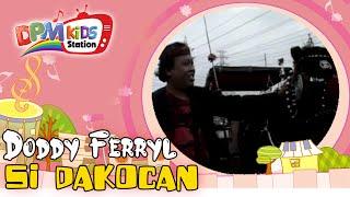 Doddy Ferryl - Si Dakocan (Official Kids Video)