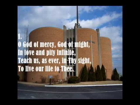 O God of Mercy, God of Might - Chapel of the Cross Lutheran