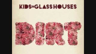 KIDS IN GLASS HOUSES - Young Blood ( Let It Out) DIRT 2010