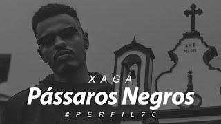Perfil #76 - Xaga - Pássaros Negros (Prod. Anubis)