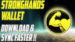 STRONGHANDS WALLET !! HOW TO DOWNLOAD & SYNC FASTER !!