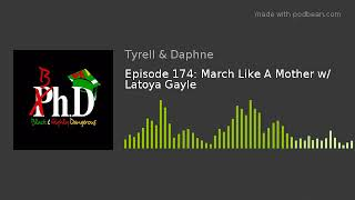 Episode 174: March Like A Mother w/ Latoya Gayle