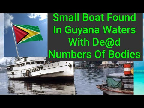 Small Vessel Discover In Guyanise Water With Numbers Of Dead Bodies