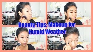 10 Beauty Tips: Makeup for Humid Weather | dygans90