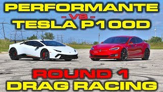 Tesla Model S P100D Ludicrous vs Lamborghini Huracan Performante Drag Racing Round 1