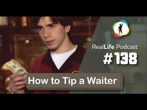 Podcast #138 - How To Tip Your Waiter And Get Better Service In English