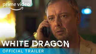 White Dragon - Official Trailer | Prime Video