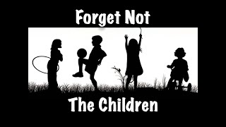 2020-09-27 | Forget Not the Children