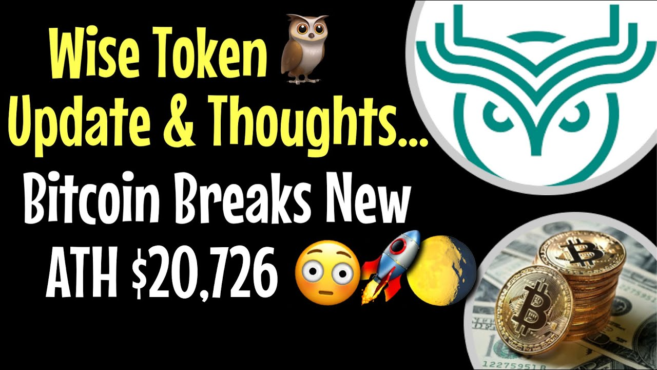 Download Bitcoin Hits NEW All Time High $20,726!! - Wise Token Day #36 Update And Thoughts For Wise In 2021