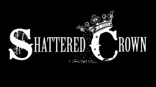 Shattered Crown-  We Don