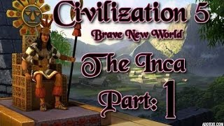 Part 1: Let's Play Civilization 5, Brave New World, The Inca