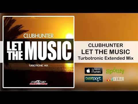 Clubhunter - Let The Music (Turbotronic Extended Mix)