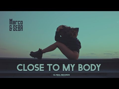 Marco & SEBA - Close To My Body | Official Video