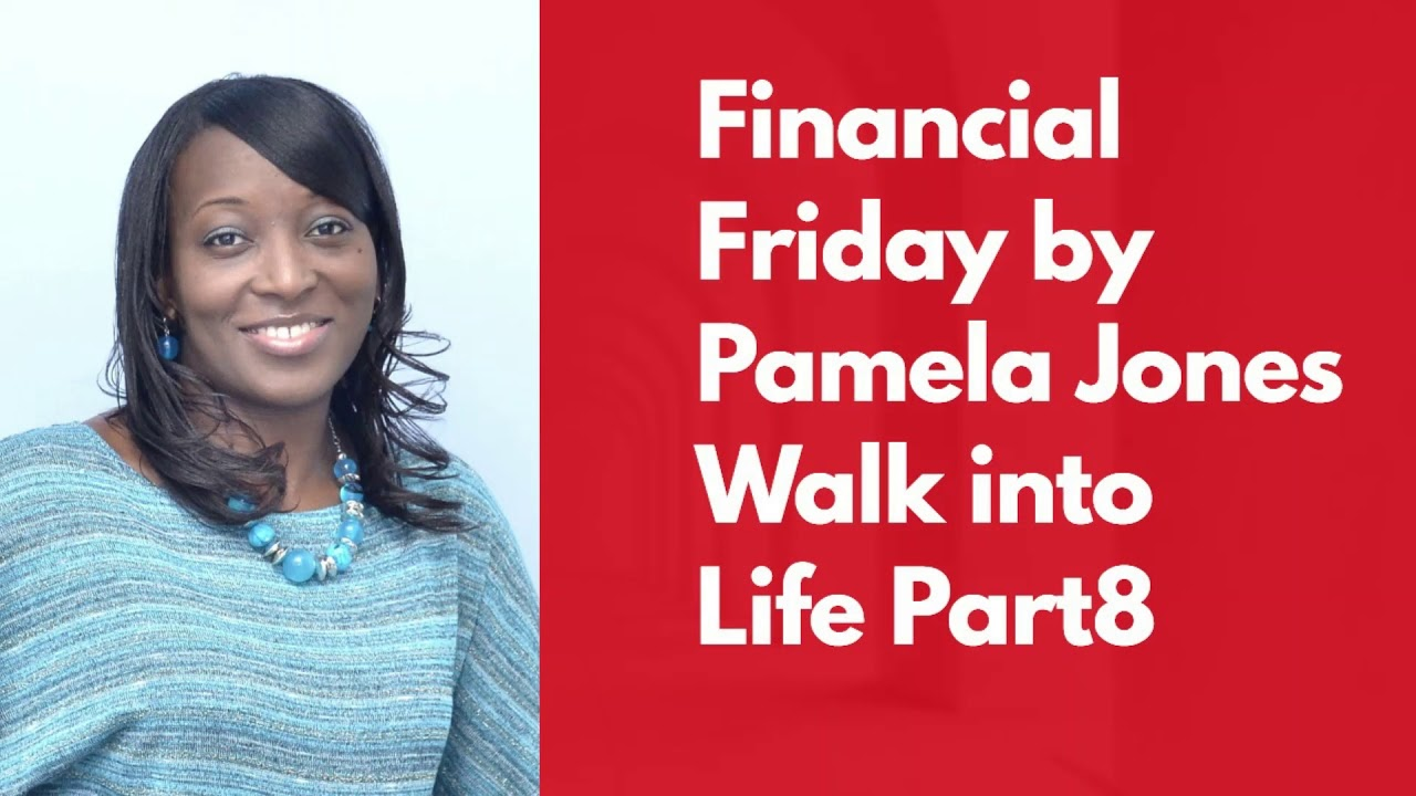 Walking Into Life (Financial Fridays)-You Have An Abundant Life Part 8