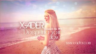Deep House Mix 2013 by X-ADER @ Deep into your love (Exclusive Mix)