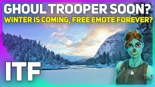 Ghoul Trooper SOON? Free Emote Forever? and Winter is Coming! (Fortnite Battle Royale)