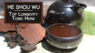 He Shou Wu, A Prized Top Longevity Tonic Herb