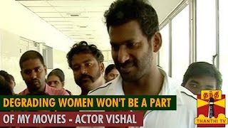 """Degrading Women won't be a part of my Movies"" – Vishal spl tamil video news 31-08-2015"