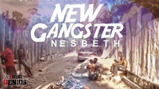 Nesbeth - New Gangster [Street Light Riddim] February 2017