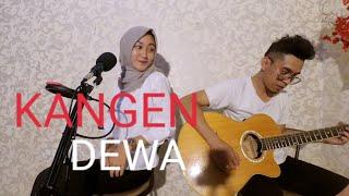 KANGEN - DEWA || Feat Monikamauraa