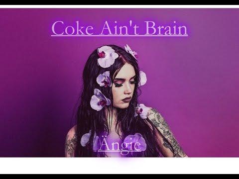 Ängie - Coke Ain't Brain (with lyrics)