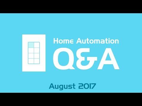 Smart Home Q&A - August 2017