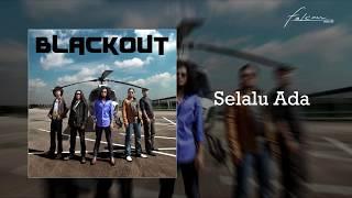 Download Mp3 Blackout - Selalu Ada