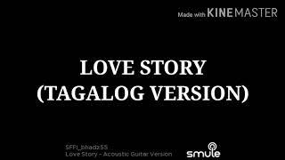 LOVE STORY TAYLOR SWIFT with lyrics TAGALOG VERSION
