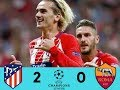 ATLETICO MADRID VS AS ROMA 2   0 UCL 23 11 2017