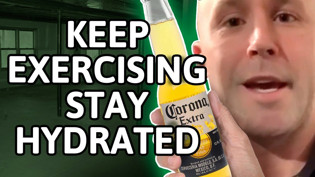 Keep Exercising ... Stay Hydrated