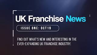 UK Franchising NEWS - Oct 2019