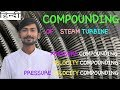 [HINDI] COMPOUNDING ~ COMPOUNDING OF TURBINE ~ PRESSURE , VELOCITY & PRESSURE VELOCITY  COMPOUNDING