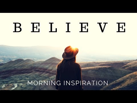 KEEP BELIEVING | God is in Control  - Morning Inspiration to Motivate Your Day
