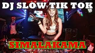 DJ SIMALAKAMA TIK TOK ENAK GOYANG 2019